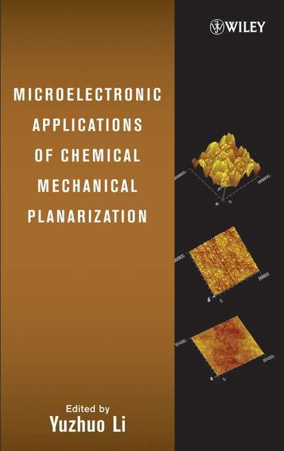 Yuzhuo Li Microelectronic Applications of Chemical Mechanical Planarization