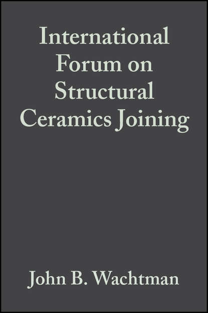 Фото - John Wachtman B. International Forum on Structural Ceramics Joining john wachtman b fabrication of ceramics