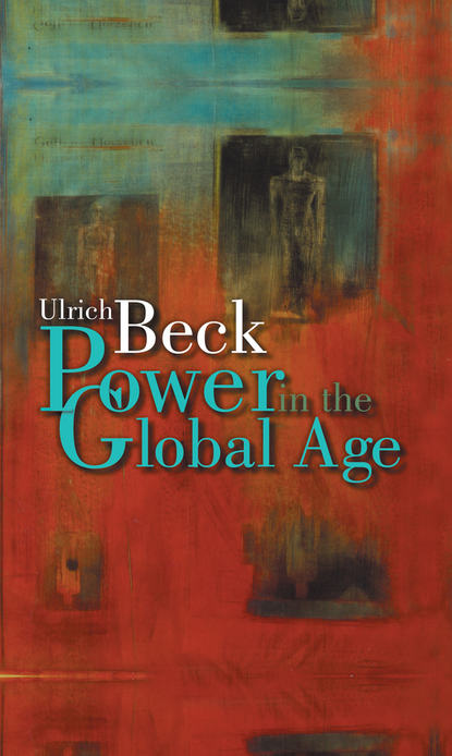Фото - Ulrich Beck Power in the Global Age olaf cramme social justice in a global age