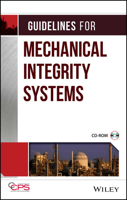 CCPS (Center for Chemical Process Safety) Guidelines for Mechanical Integrity Systems ccps center for chemical process safety guidelines for chemical reactivity evaluation and application to process design