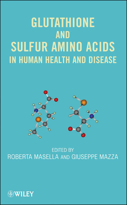 Roberta Masella Glutathione and Sulfur Amino Acids in Human Health and Disease leff todd adipose tissue in health and disease