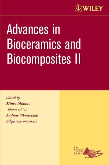 Фото - Edgar Lara-Curzio Advances in Bioceramics and Biocomposites II mineo mizuno advances in bioceramics and biocomposites