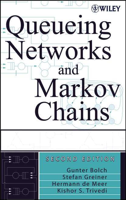 Gunter Bolch Queueing Networks and Markov Chains bruno sericola markov chains theory and applications