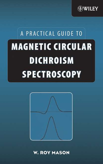 Фото - W. Mason Roy Magnetic Circular Dichroism Spectroscopy tsaioun katya admet for medicinal chemists a practical guide