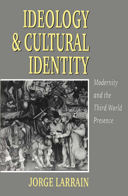 Jorge Larrain Ideology and Cultural Identity the virginian's cultural clashes