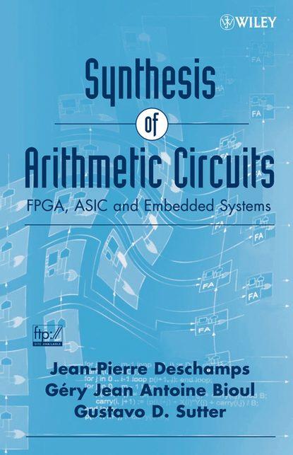 Фото - Jean-Pierre Deschamps Synthesis of Arithmetic Circuits youri veniaminovich kraskov the wonders of arithmetic from pierre simon de fermat