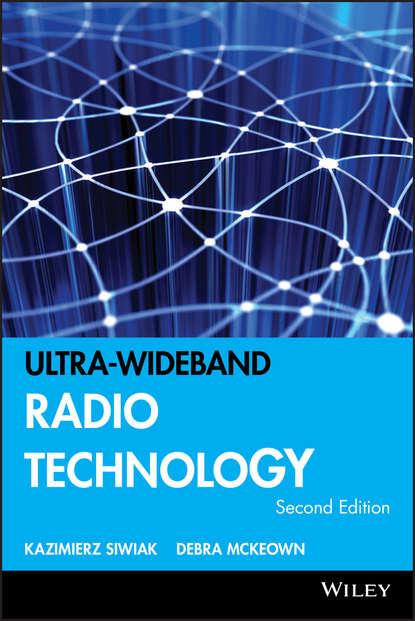 Фото - Kazimierz Siwiak Ultra-wideband Radio Technology pascal pagani ultra wideband radio propagation channels