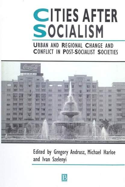 Ivan Szelenyi Cities After Socialism недорого