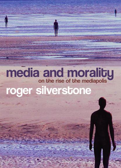 Roger Silverstone Media and Morality недорого