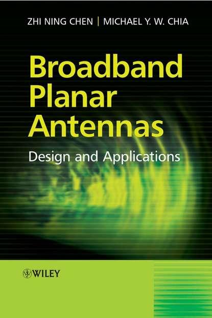 Zhi Chen Ning Broadband Planar Antennas