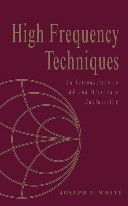 Joseph White F. High Frequency Techniques andrei grebennikov rf and microwave transistor oscillator design