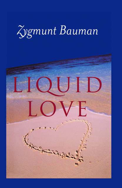 Zygmunt Bauman Liquid Love zygmunt bauman 44 letters from the liquid modern world