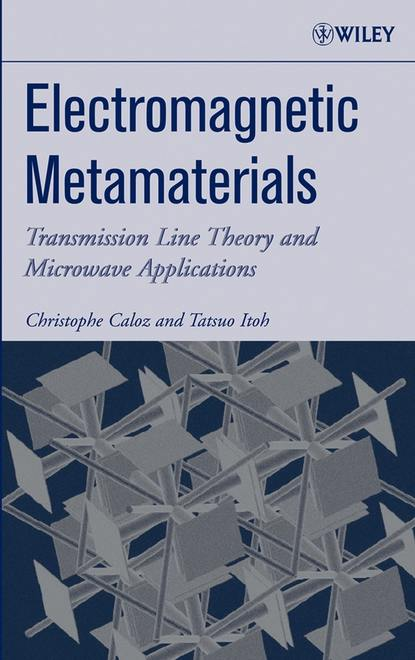 Tatsuo Itoh Electromagnetic Metamaterials группа авторов fundamentals and applications of acoustic metamaterials