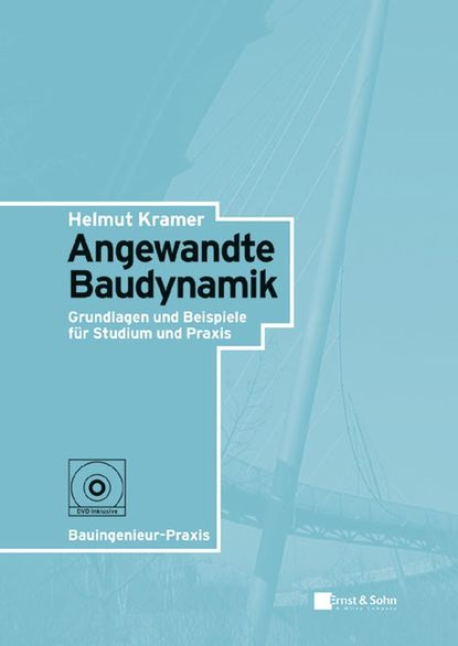 Helmut Kramer Angewandte Baudynamik helmut kramer angewandte baudynamik grundlagen und praxisbeispiele
