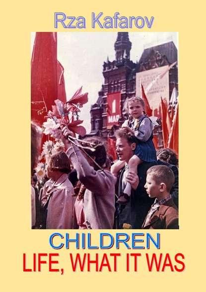 Rza Ragimovich Kafarov Children. Life, What ItWas the children