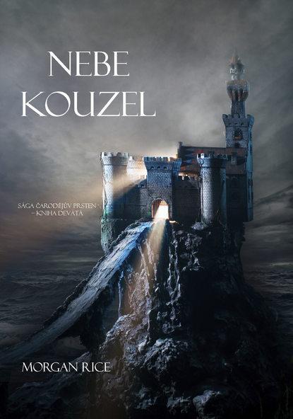 Морган Райс Nebe Kouzel jan jakubec antonin marek jeho ivot a pusobeni i vyznam v literatue eske czech edition