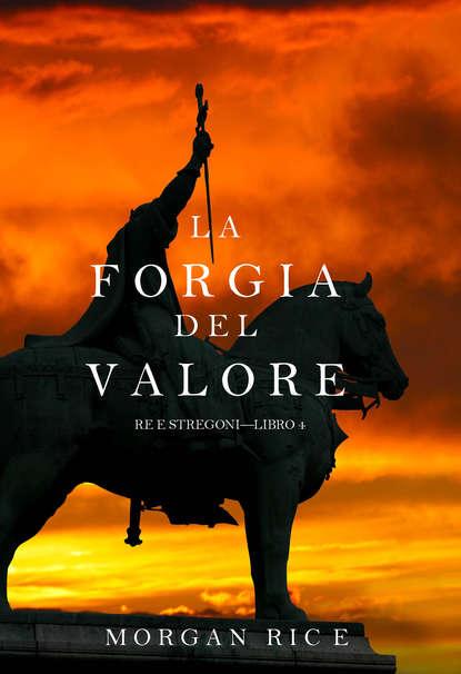 Фото - Морган Райс La Forgia del Valore мягкие бигуди di valore 301 244