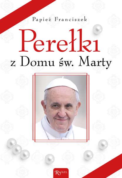 Фото - Papież Franciszek Perełki z Domu św. Marty św josemaria escriva droga