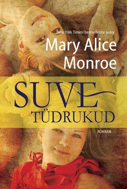 Mary Alice Monroe Suvetüdrukud