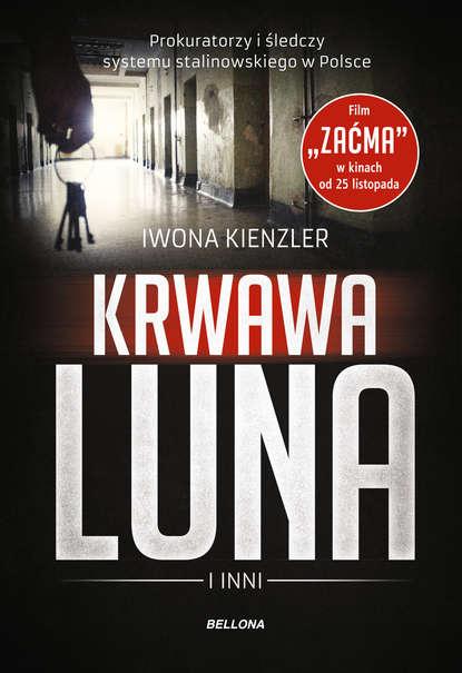 Iwona Kienzler Krwawa Luna i inni iwona kienzler polki na tronach europy