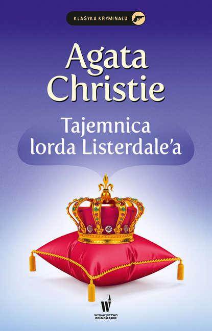 Агата Кристи Tajemnica lorda Listerdale'a агата кристи tajemnica rezydencji chimneys