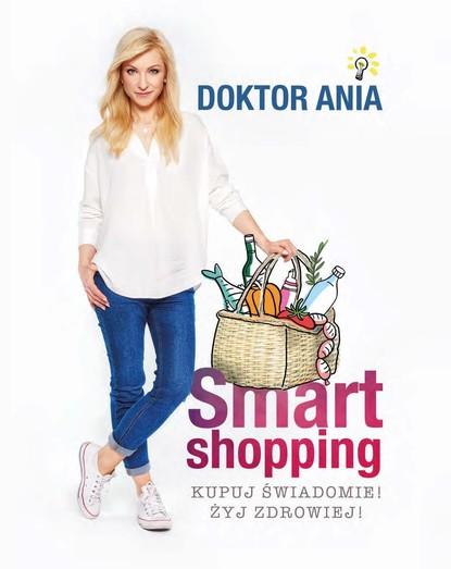 Anna Makowska Smart shopping. Kupuj świadomie! Żyj zdrowiej! недорого