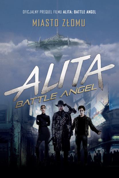 pat cadigan alita battle angel iron city the official movie prequel Pat Cadigan Alita: Battle Angel. Miasto Złomu
