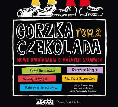 Фото - Kazimierz Szymeczko Gorzka czekolada, tom 2 mieczysław gorzka totentanz