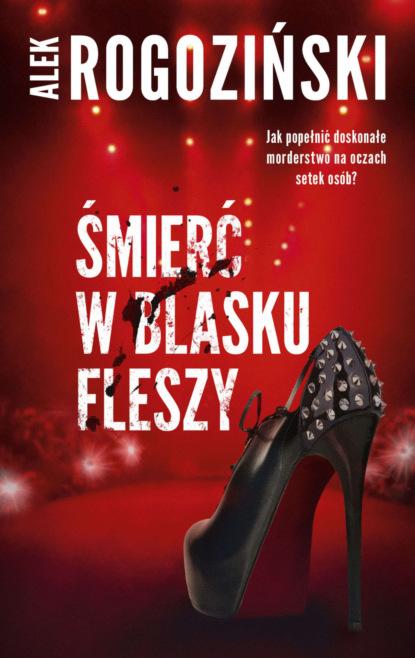 Фото - Alek Rogoziński Śmierć w blasku fleszy trish cook w blasku nocy