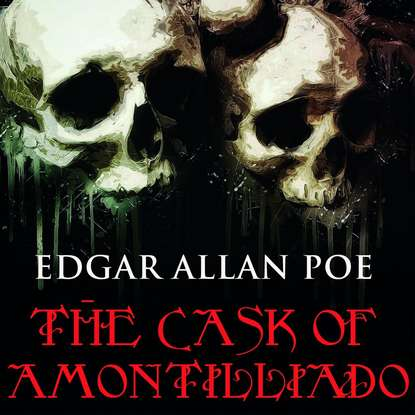 Эдгар Аллан По The Cask of Amontilliado a roux of revenge