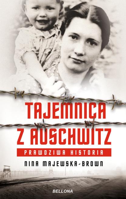 Nina Majewska-Brown Tajemnica z Auschwitz nina majewska brown tajemnica z auschwitz