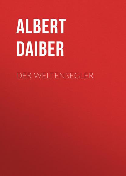 Albert Daiber Der Weltensegler albert t fischer diesseits der blüemlisalp