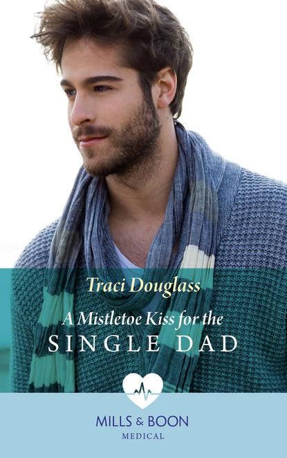 Traci Douglass A Mistletoe Kiss For The Single Dad last chance to see