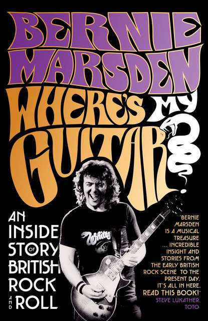Фото - Bernie Marsden Where's My Guitar?: An Inside Story of British Rock and Roll a rock is lively