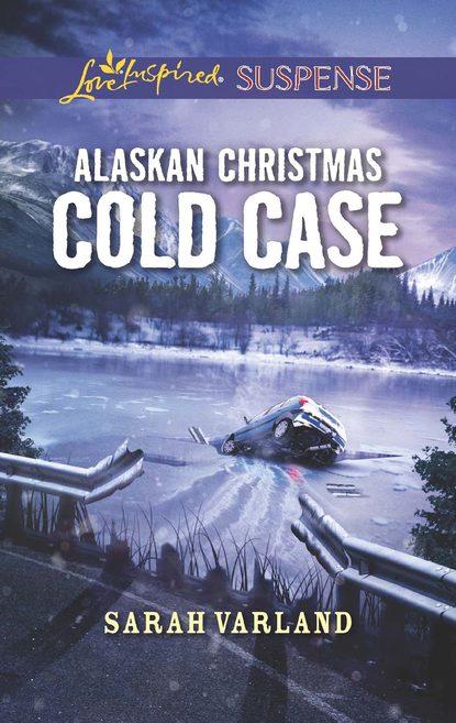 Sarah Varland Alaskan Christmas Cold Case the christmas killer