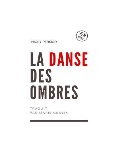 Фото - Nicky Persico La Danse Des Ombres frederic shoberl batailles de leipsick depuis le 14 jusqu au 19 octobre 1813