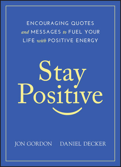 Jon Gordon Stay Positive the road to a positive life