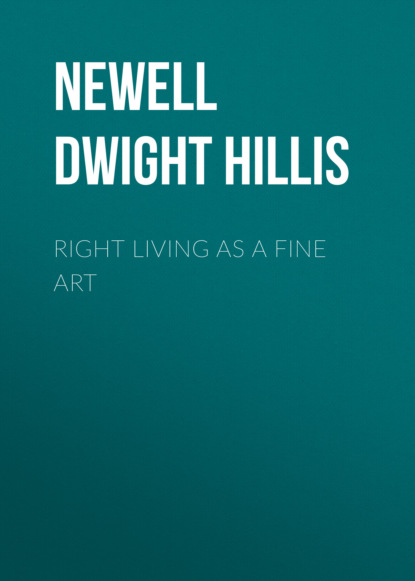 Фото - Newell Dwight Hillis Right Living as a Fine Art newell dwight hillis great men as prophets of a new era