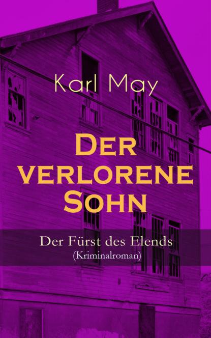 Фото - Karl May Der verlorene Sohn - Der Fürst des Elends (Kriminalroman) maurus jókai zoltán karpáthi der sohn des nabob