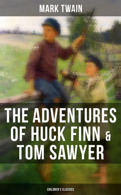 Фото - Mark Twain The Adventures of Huck Finn & Tom Sawyer (Children's Classics) victor a doyno writing huck finn