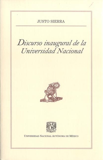 Justo Sierra Discurso inaugural de la Universidad Nacional de la sierra семена чиа 300 г