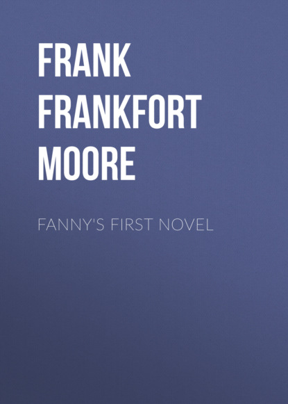 Фото - Frank Frankfort Moore Fanny's First Novel frank frankfort moore daireen complete