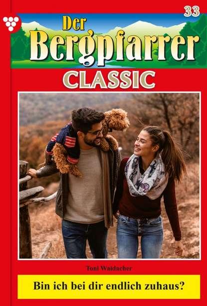 Toni Waidacher Der Bergpfarrer Classic 33 – Heimatroman недорого