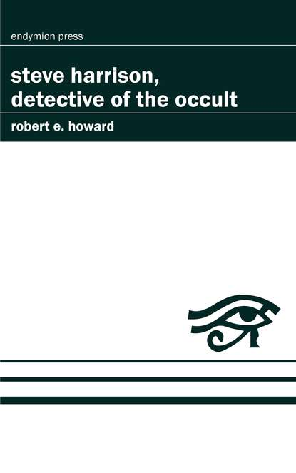 Robert E. Howard Steve Harrison, Detective of the Occult недорого