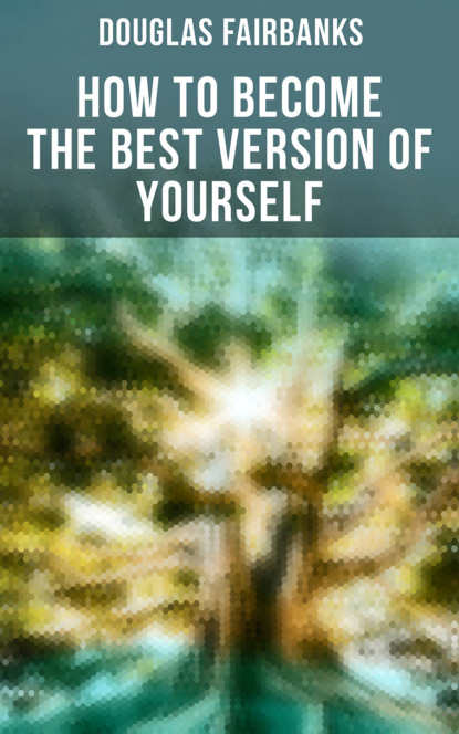 Фото - Fairbanks Douglas How to Become the Best Version of Yourself free shipping best quality new version