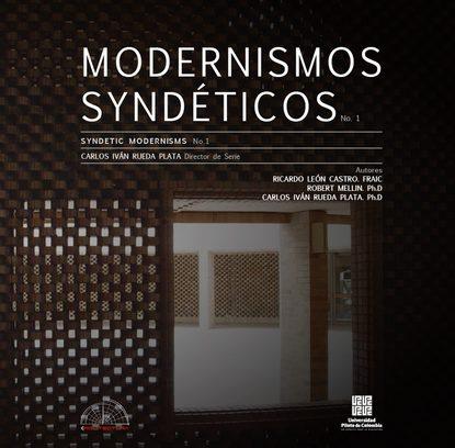 Autores Varios Modernismos Syndéticos varios autores lugares descoloniales