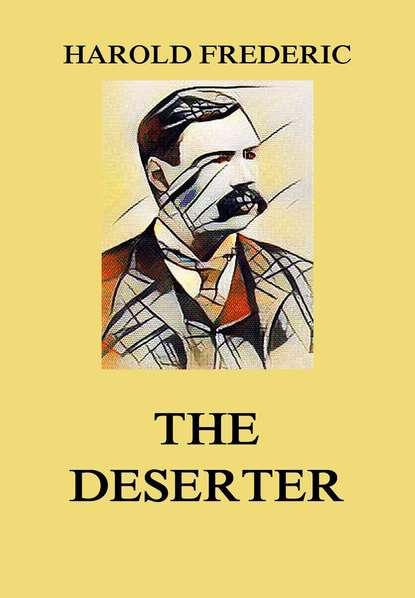 Harold Frederic The Deserter harold acton vivian the theatrical primer