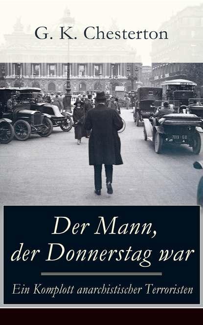 Фото - G. K. Chesterton Der Mann, der Donnerstag war - Ein Komplott anarchistischer Terroristen g k chesterton la taberna errante