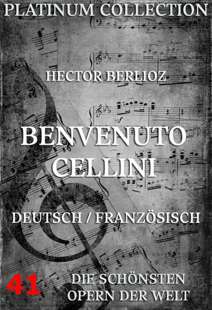 Hector Berlioz Benvenuto Cellini