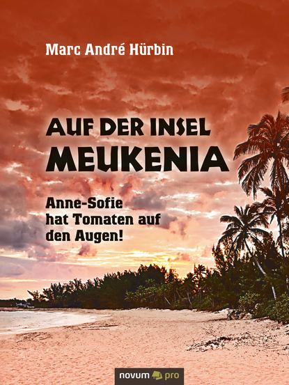 Marc Andre Hurbin Auf der Insel Meukenia andre van der braak enlightenment blues